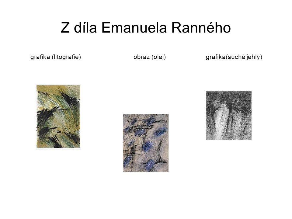 Z díla Emanuela Ranného grafika (litografie) obraz (olej) grafika(suché jehly)
