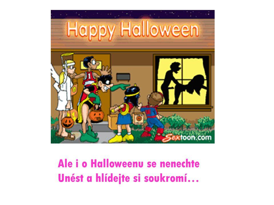 Ale i o Halloweenu se nenechte Unést a hlídejte si soukromí…
