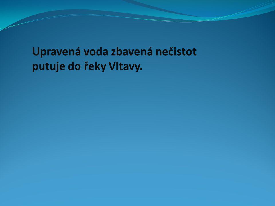Upravená voda zbavená nečistot putuje do řeky Vltavy.