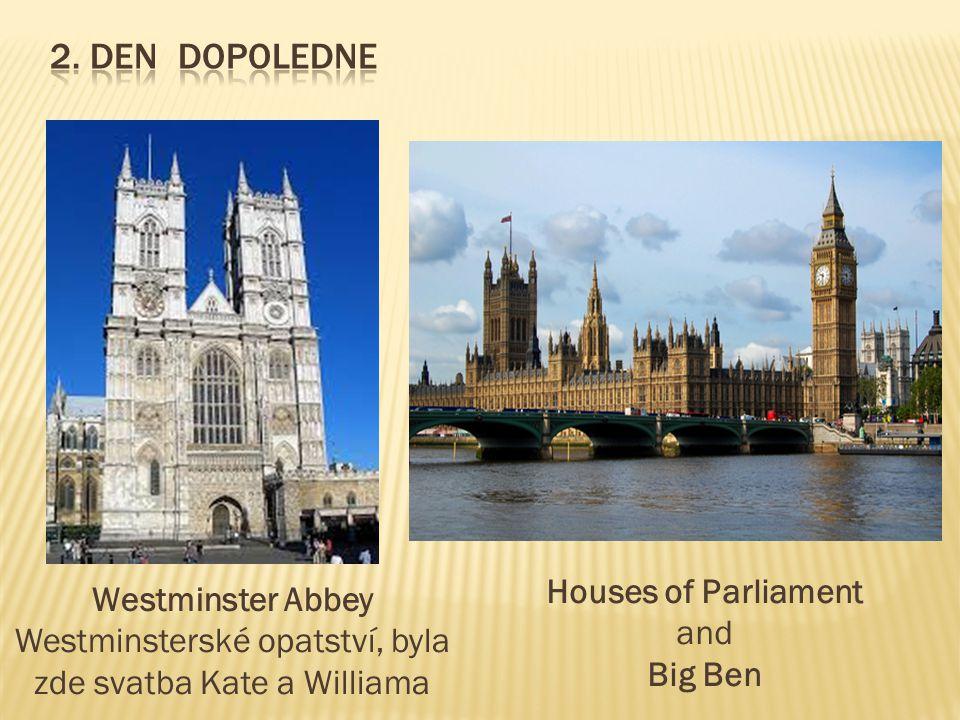 Westminster Abbey Westminsterské opatství, byla zde svatba Kate a Williama Houses of Parliament and Big Ben