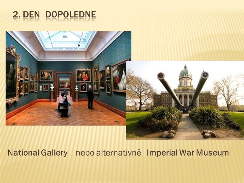 National Gallery nebo alternativněImperial War Museum