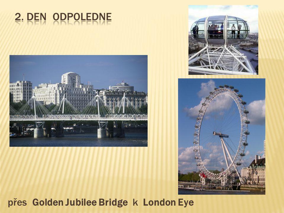 přes Golden Jubilee Bridge k London Eye