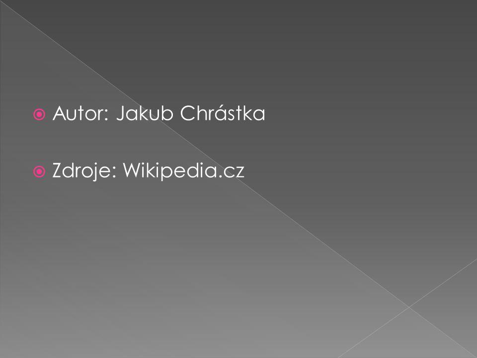  Autor: Jakub Chrástka  Zdroje: Wikipedia.cz