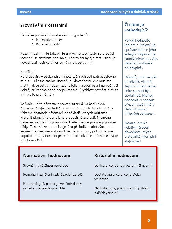 Odkazy RoboBraille – příklad sociálního modelu podpory pro převod textu do řeči http://www.robobraille.org Medicínský vs sociální model zajišťování diagnostiky Stručně řečeno, léčebný model financuje jednotlivce, kdežto model sociální se snaží změnit společnost.