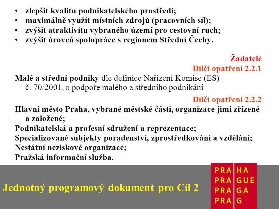 Jednotný programový dokument pro Cíl 2 zlepšit kvalitu podnikatelského prostředí; maximálně využít místních zdrojů (pracovních sil); zvýšit atraktivitu vybraného území pro cestovní ruch; zvýšit úroveň spolupráce s regionem Střední Čechy.