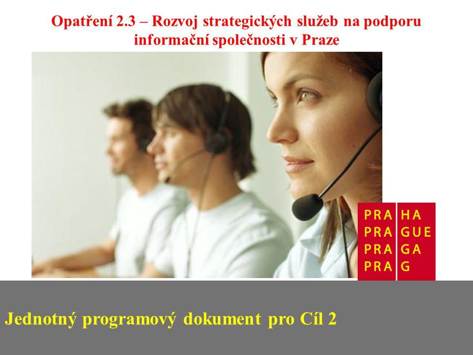 Jednotný programový dokument pro Cíl 2 Opatření 2.3 – Rozvoj strategických služeb na podporu informační společnosti v Praze