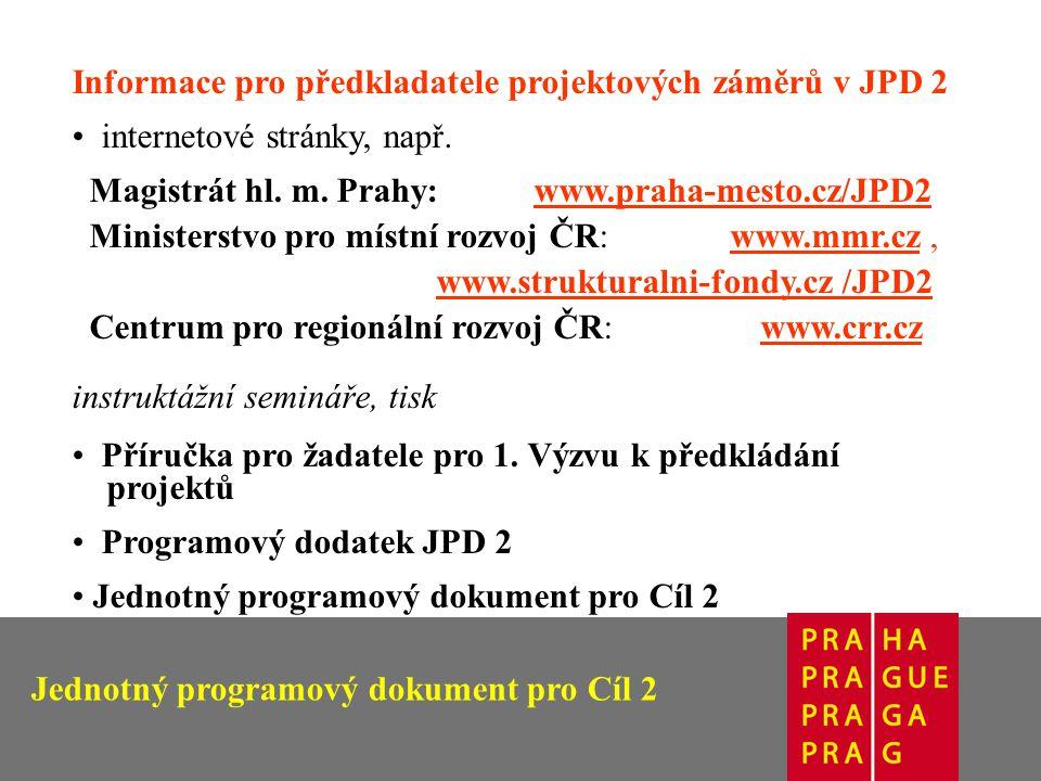 Jednotný programový dokument pro Cíl 2 Informace pro předkladatele projektových záměrů v JPD 2 internetové stránky, např.