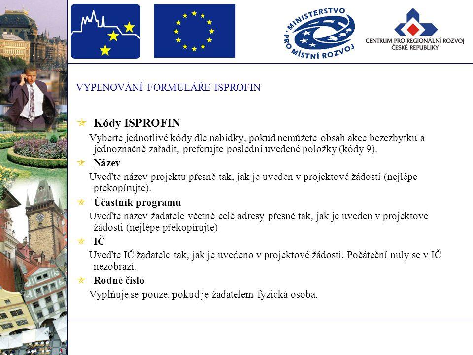 VYPLNOVÁNÍ FORMULÁŘE ISPROFIN Nejčastější chyby při vyplňování RA81  aktuální rok  vlastní zdroje účastníka programu 8141  státní rozpočet 8145  dotace kraje  fondy EU  zaokrouhlování- dotace, částky na 3 desetinná místa