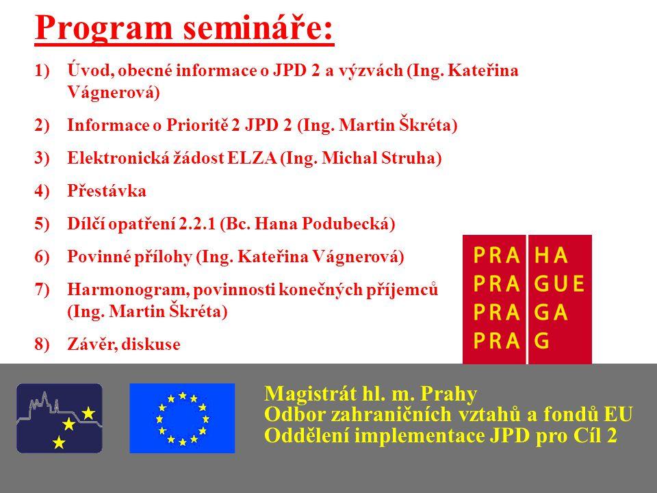 Program semináře: 1)Úvod, obecné informace o JPD 2 a výzvách (Ing.