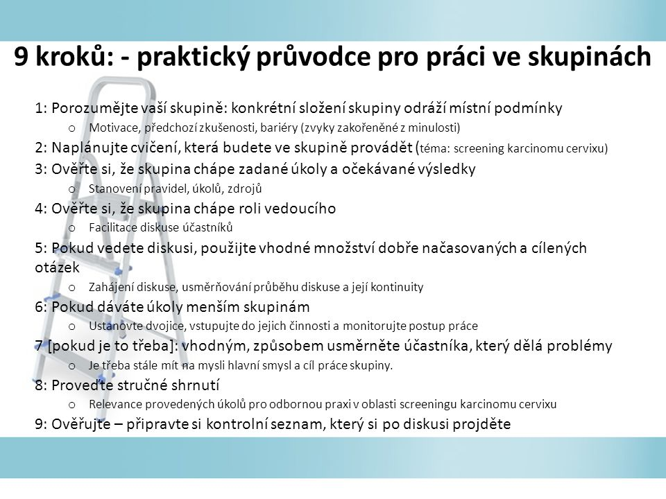 9 kroků: - praktický průvodce pro práci ve skupinách 1: Porozumějte vaší skupině: konkrétní složení skupiny odráží místní podmínky o Motivace, předcho