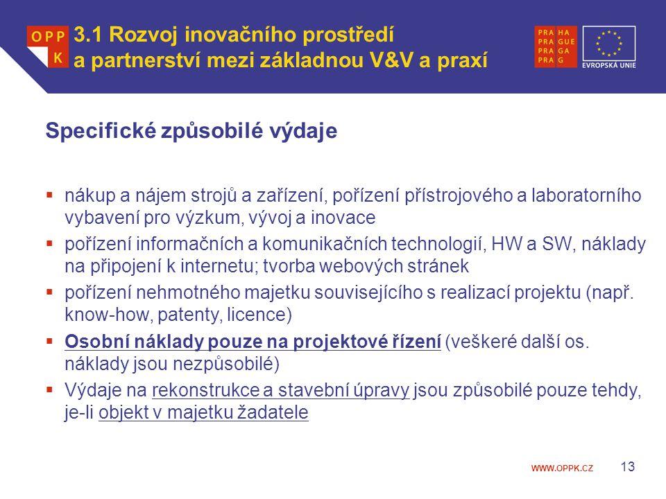 WWW.OPPK.CZ 13 Specifické způsobilé výdaje  nákup a nájem strojů a zařízení, pořízení přístrojového a laboratorního vybavení pro výzkum, vývoj a inov