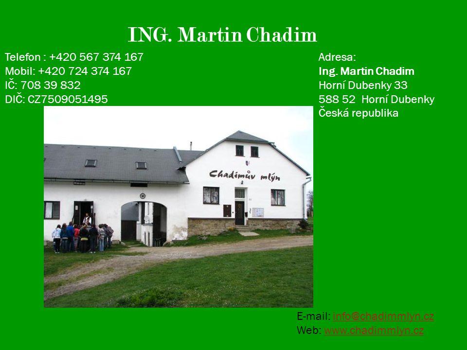 ING. Martin Chadim Adresa: Ing.