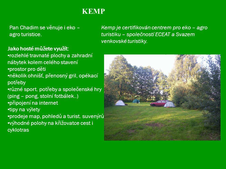 Kemp je certifikován centrem pro eko – agro turistiku – společností ECEAT a Svazem venkovské turistiky.
