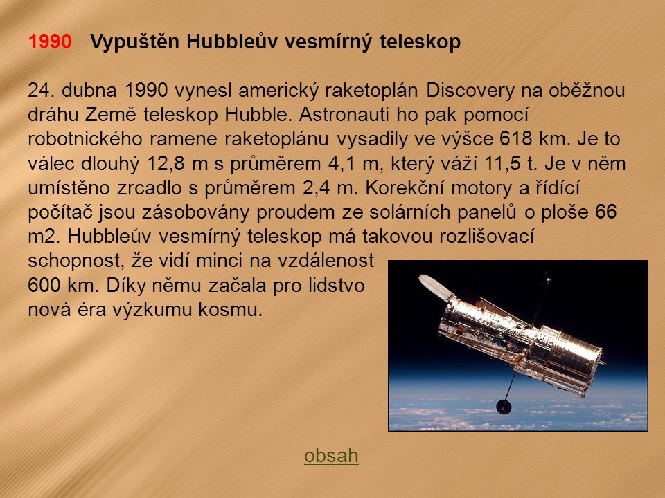 1990 Vypuštěn Hubbleův vesmírný teleskop 24.