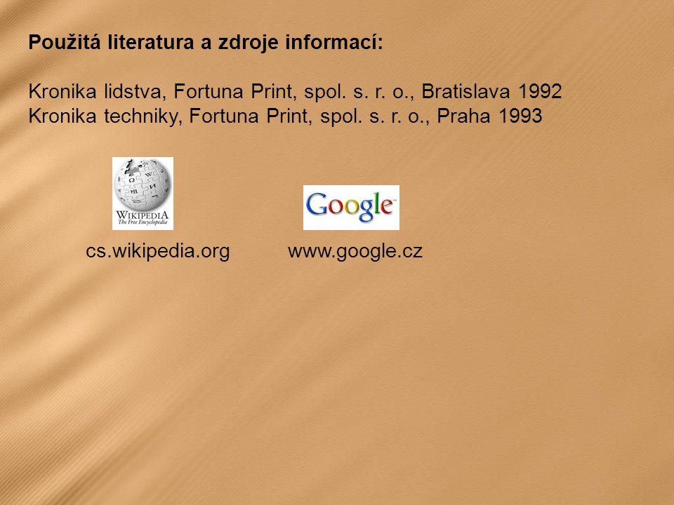 Použitá literatura a zdroje informací: Kronika lidstva, Fortuna Print, spol.