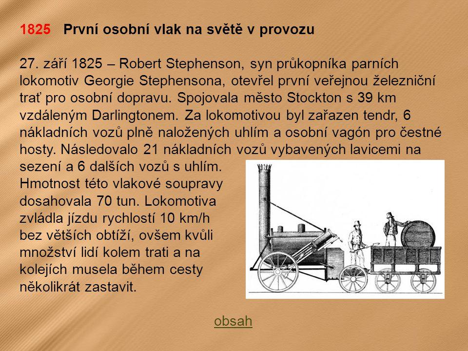 1825 První osobní vlak na světě v provozu 27.