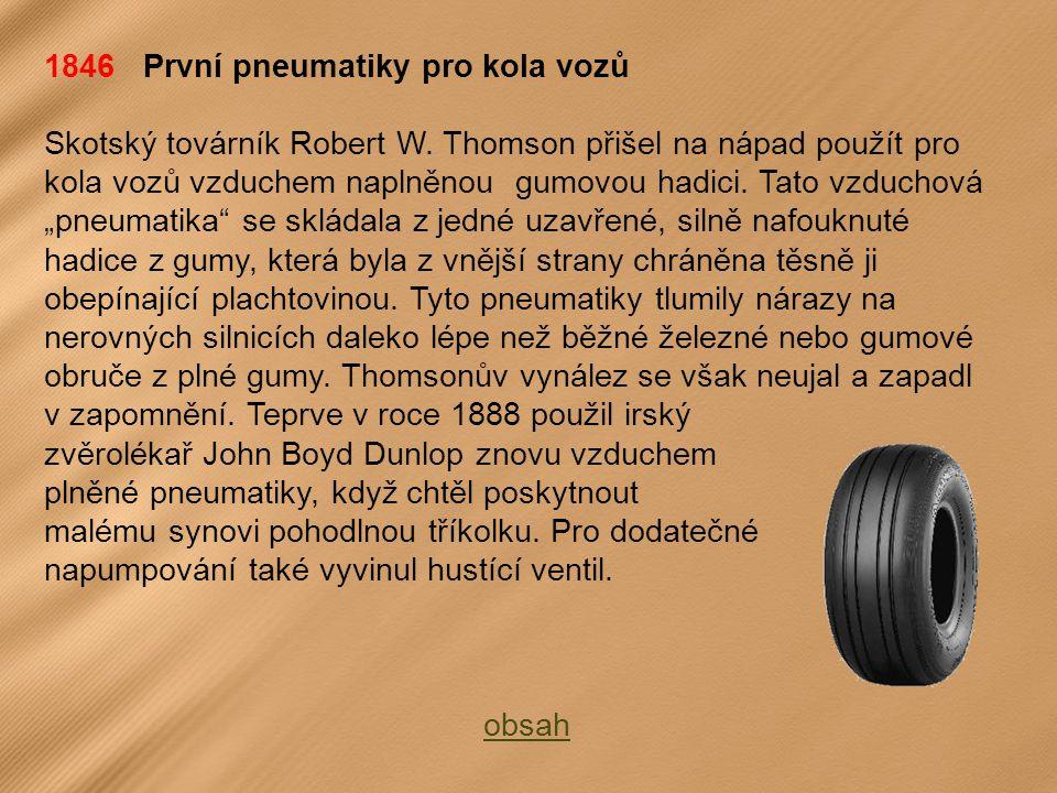 1846 První pneumatiky pro kola vozů Skotský továrník Robert W.