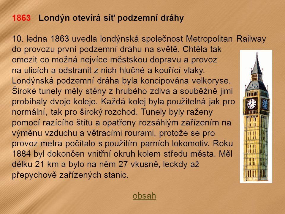 1863 Londýn otevírá síť podzemní dráhy 10.