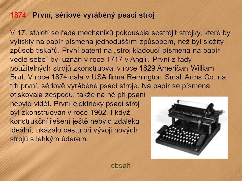 1874 První, sériově vyráběný psací stroj V 17.