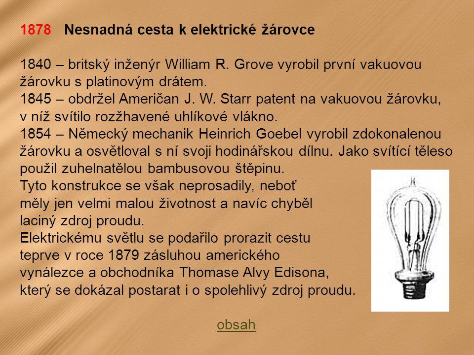1878 Nesnadná cesta k elektrické žárovce 1840 – britský inženýr William R.