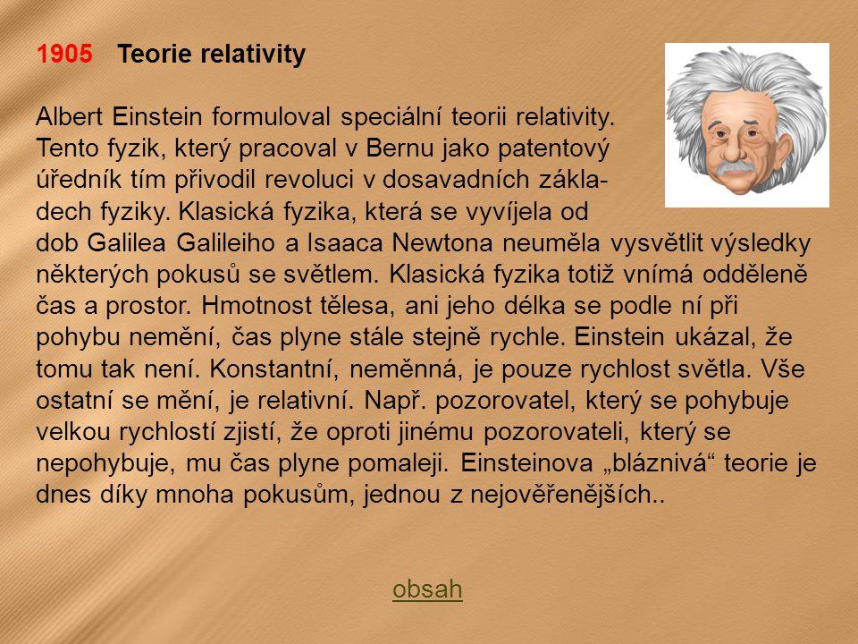 1905 Teorie relativity Albert Einstein formuloval speciální teorii relativity.