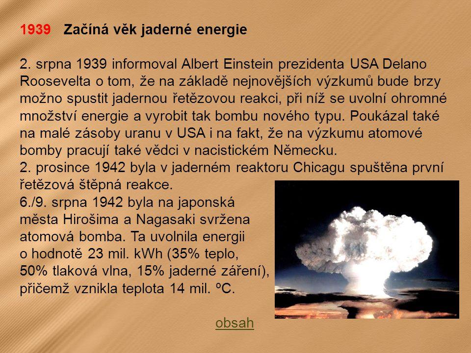 1939 Začíná věk jaderné energie 2.