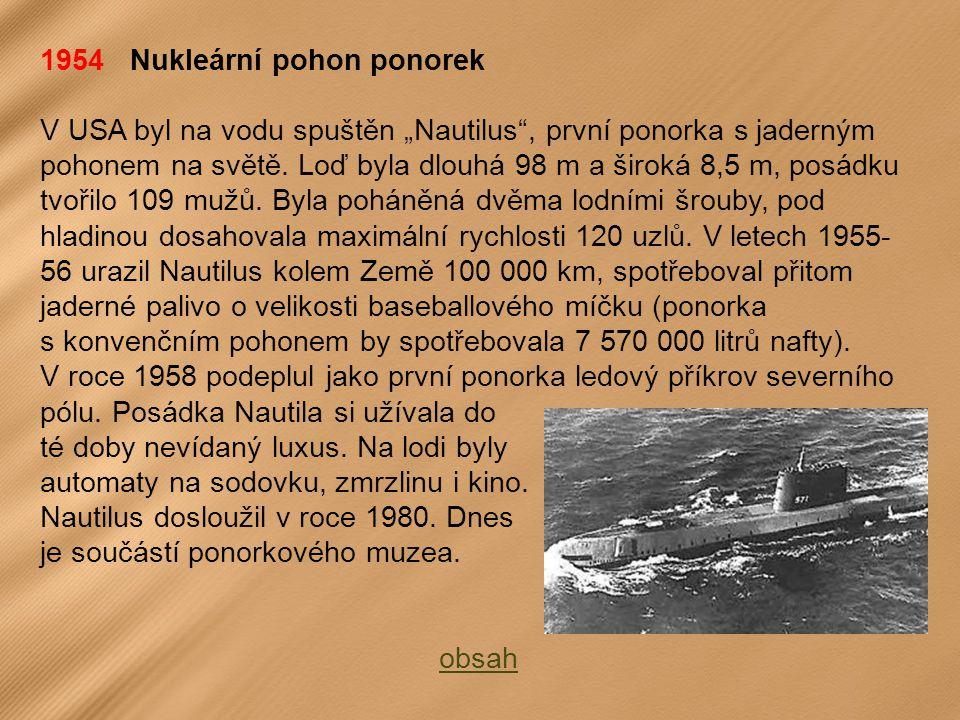 """1954 Nukleární pohon ponorek V USA byl na vodu spuštěn """"Nautilus , první ponorka s jaderným pohonem na světě."""
