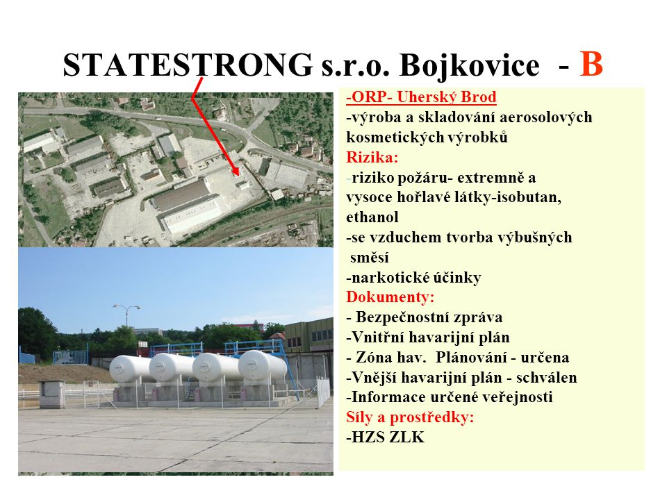 STATESTRONG s.r.o. Bojkovice - B -ORP- Uherský Brod -výroba a skladování aerosolových kosmetických výrobků Rizika: -riziko požáru- extremně a vysoce h