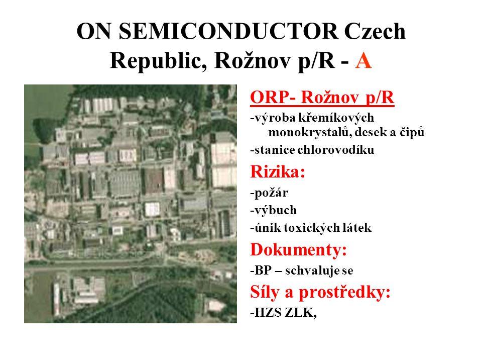 ON SEMICONDUCTOR Czech Republic, Rožnov p/R - A ORP- Rožnov p/R -výroba křemíkových monokrystalů, desek a čipů -stanice chlorovodíku Rizika: -požár -v