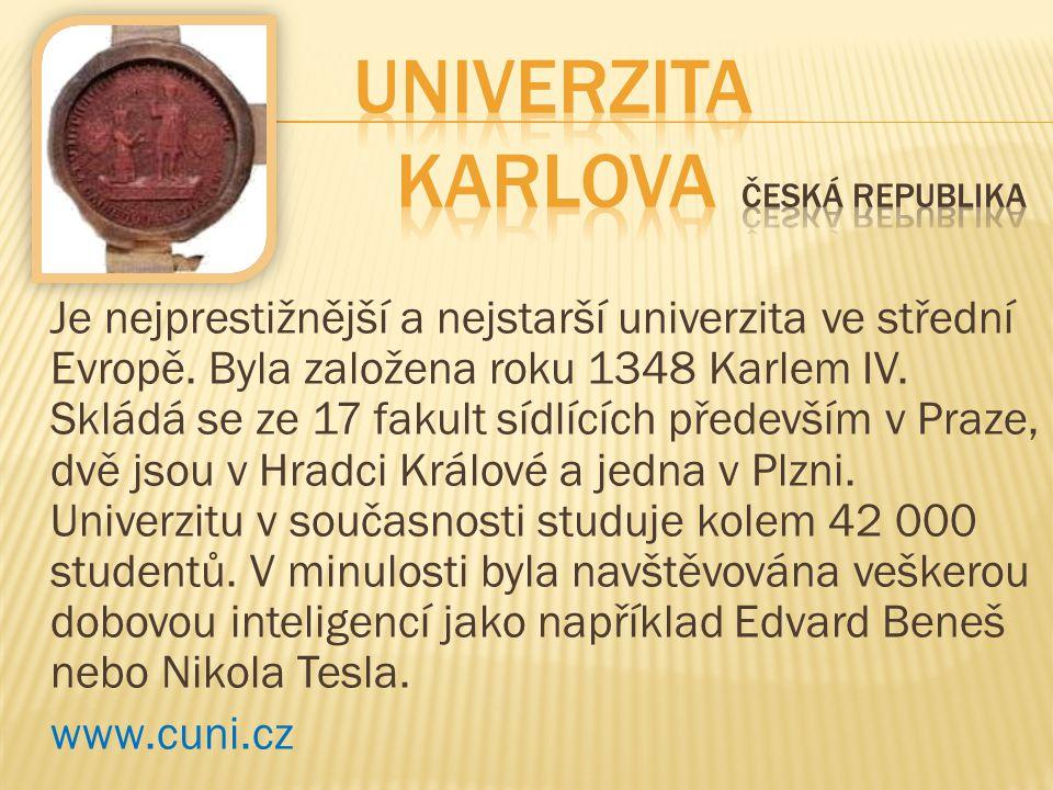 Je nejprestižnější a nejstarší univerzita ve střední Evropě. Byla založena roku 1348 Karlem IV. Skládá se ze 17 fakult sídlících především v Praze, dv