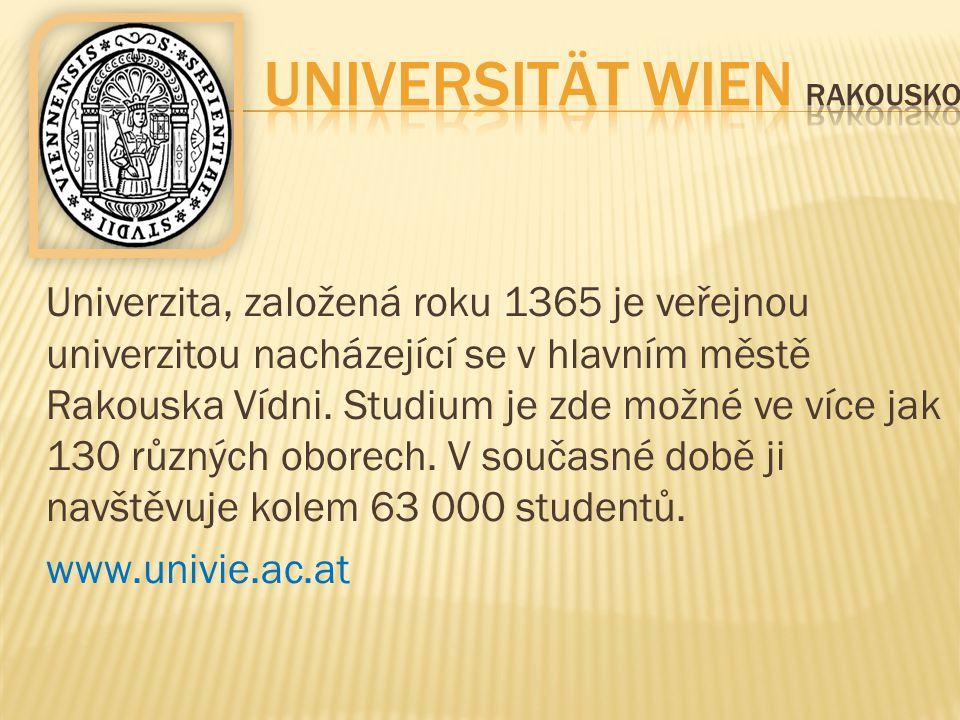 Univerzita, založená roku 1365 je veřejnou univerzitou nacházející se v hlavním městě Rakouska Vídni. Studium je zde možné ve více jak 130 různých obo