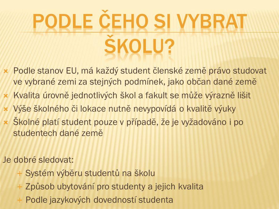 Podle stanov EU, má každý student členské země právo studovat ve vybrané zemi za stejných podmínek, jako občan dané země  Kvalita úrovně jednotlivý
