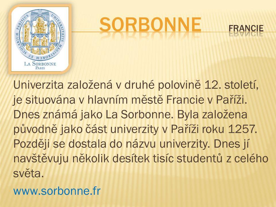 Univerzita založená v druhé polovině 12. století, je situována v hlavním městě Francie v Paříži. Dnes známá jako La Sorbonne. Byla založena původně ja