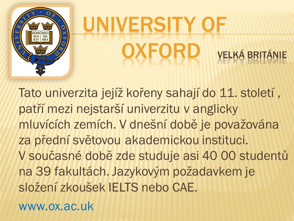 Tato univerzita jejíž kořeny sahají do 11. století, patří mezi nejstarší univerzitu v anglicky mluvících zemích. V dnešní době je považována za přední