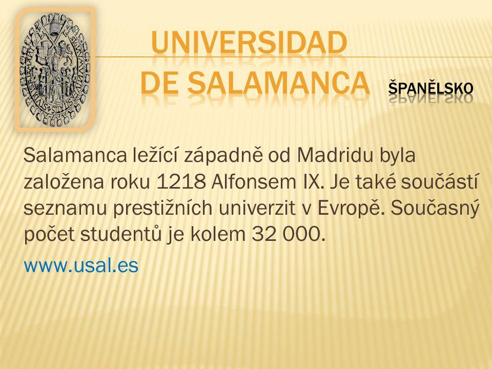 Salamanca ležící západně od Madridu byla založena roku 1218 Alfonsem IX. Je také součástí seznamu prestižních univerzit v Evropě. Současný počet stude