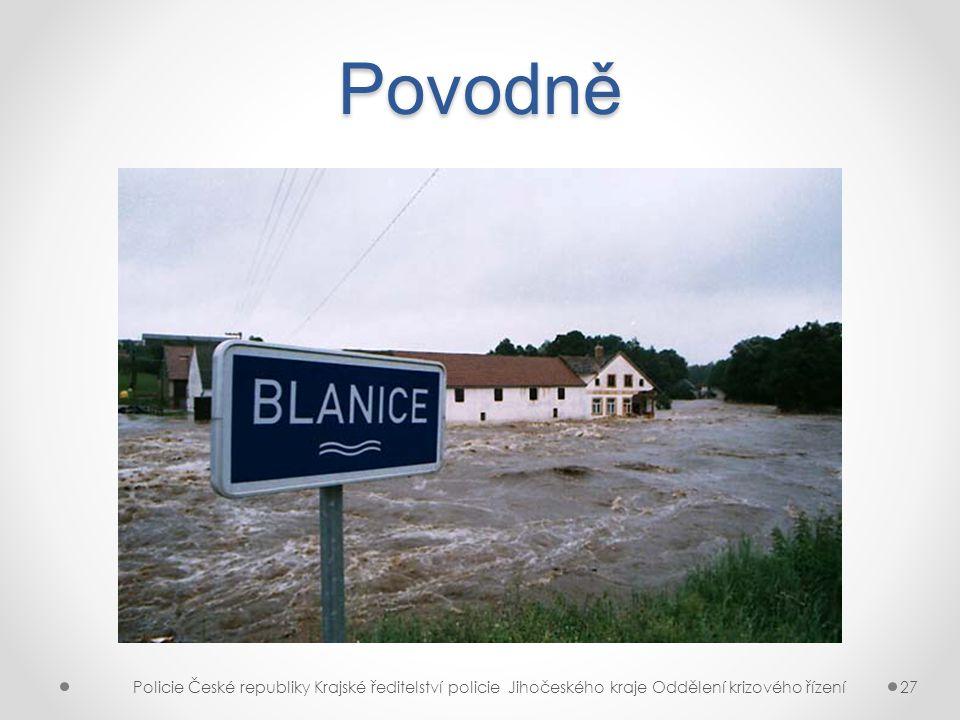 Povodně Policie České republiky Krajské ředitelství policie Jihočeského kraje Oddělení krizového řízení27