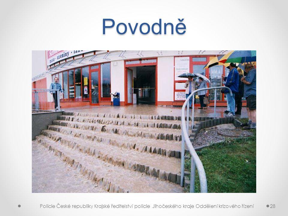 Povodně Policie České republiky Krajské ředitelství policie Jihočeského kraje Oddělení krizového řízení28