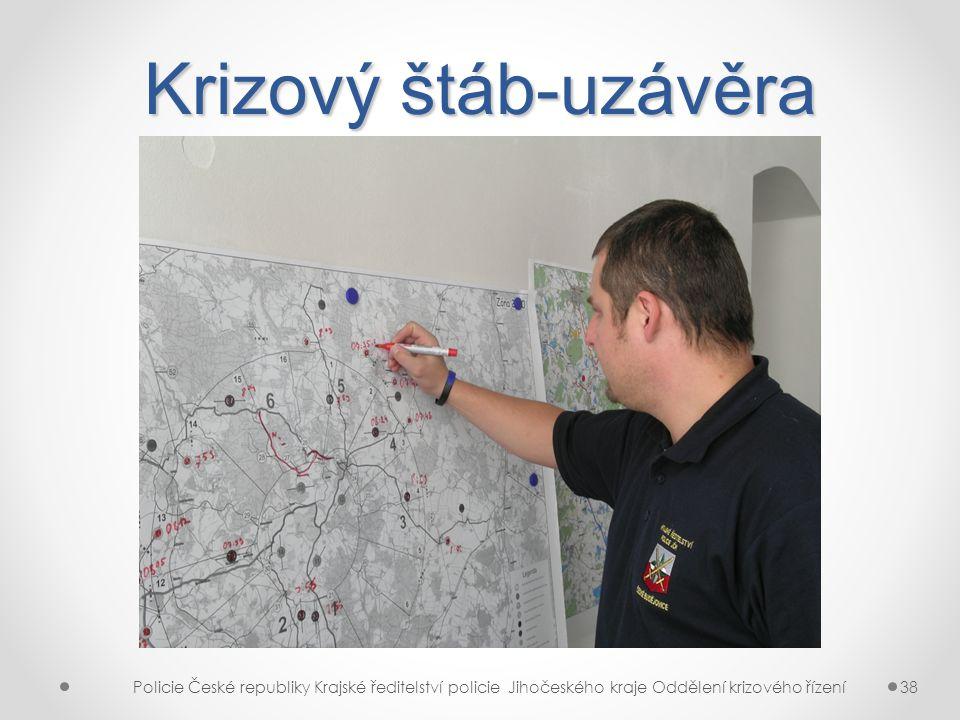Krizový štáb-uzávěra Policie České republiky Krajské ředitelství policie Jihočeského kraje Oddělení krizového řízení38