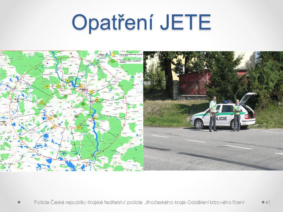 Opatření JETE Policie České republiky Krajské ředitelství policie Jihočeského kraje Oddělení krizového řízení41