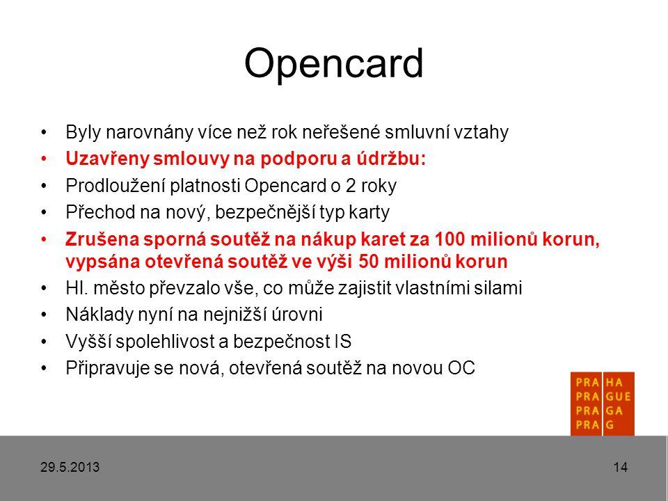 Opencard Byly narovnány více než rok neřešené smluvní vztahy Uzavřeny smlouvy na podporu a údržbu: Prodloužení platnosti Opencard o 2 roky Přechod na nový, bezpečnější typ karty Zrušena sporná soutěž na nákup karet za 100 milionů korun, vypsána otevřená soutěž ve výši 50 milionů korun Hl.