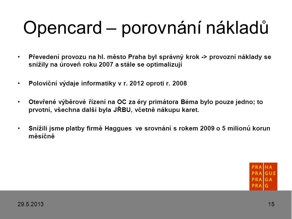 Opencard – porovnání nákladů Převedení provozu na hl.