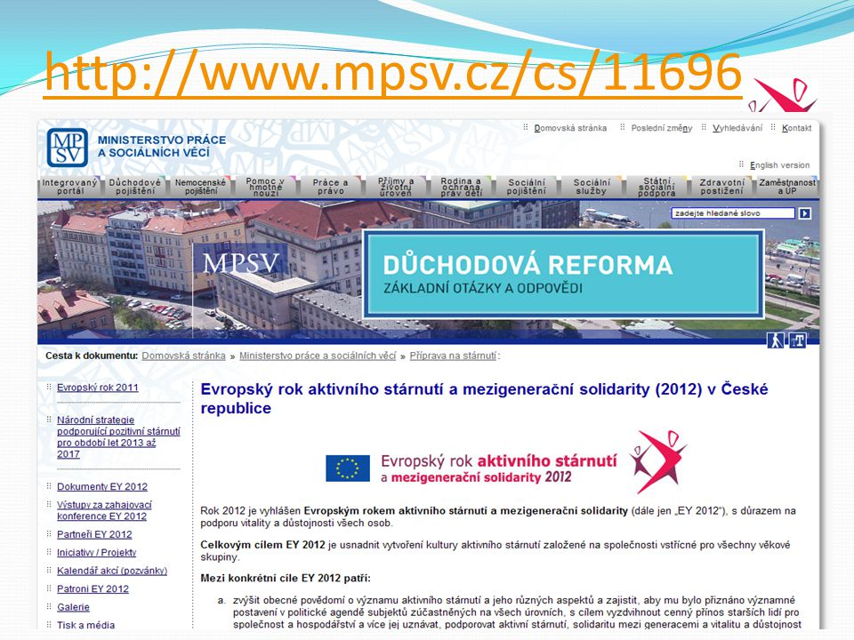 tel: +420 221 922 688, e-mail: Lenka.Bockova@mpsv.cz, www.mpsv.cz, Ministry of Labour and Social Affairs, Social Inclusion Policy Unit Proč se ČR k EY 2012 připojila.