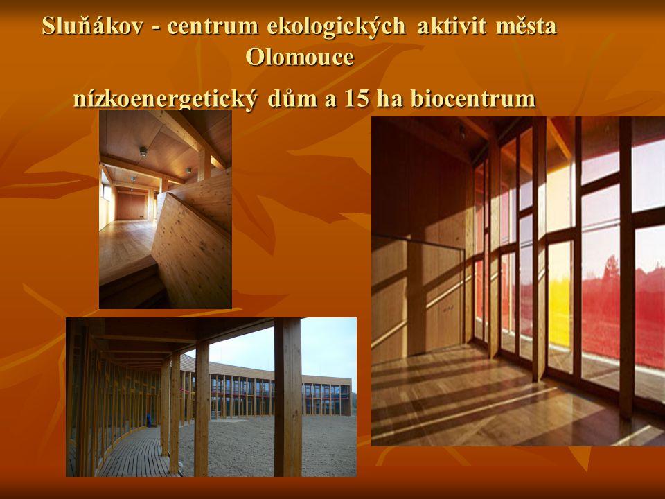 Sluňákov - centrum ekologických aktivit města Olomouce nízkoenergetický dům a 15 ha biocentrum