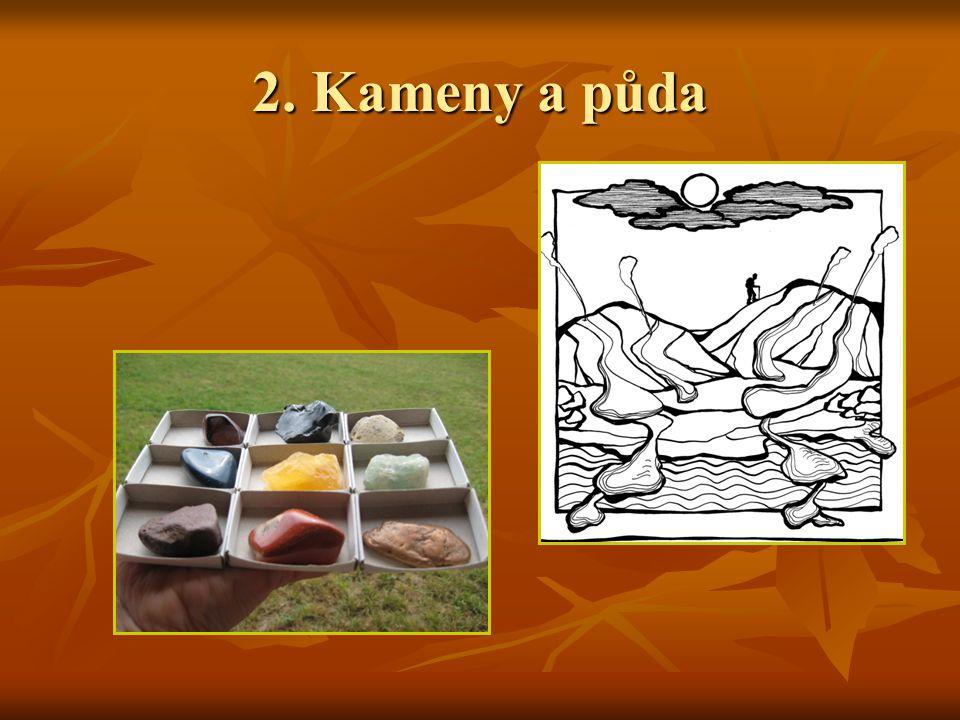 2. Kameny a půda