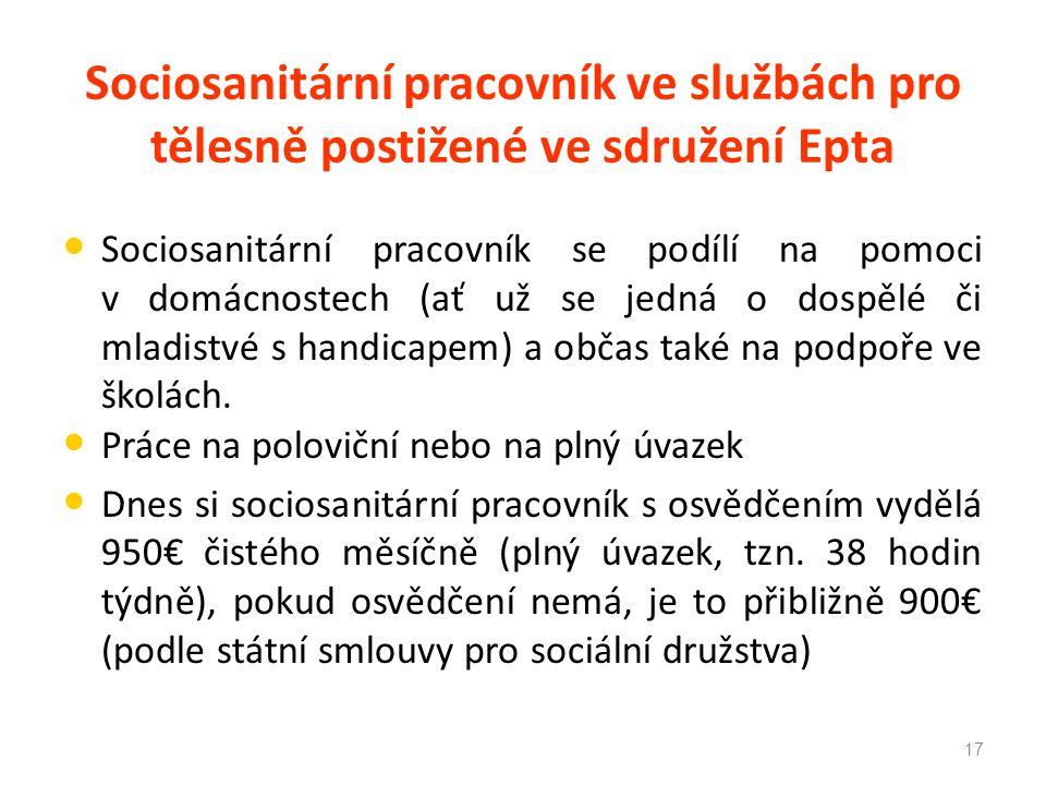 Sociosanitární pracovník ve službách pro tělesně postižené ve sdružení Epta Sociosanitární pracovník se podílí na pomoci v domácnostech (ať už se jedn