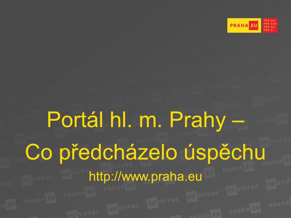 Portál hl. m. Prahy – Co předcházelo úspěchu http://www.praha.eu