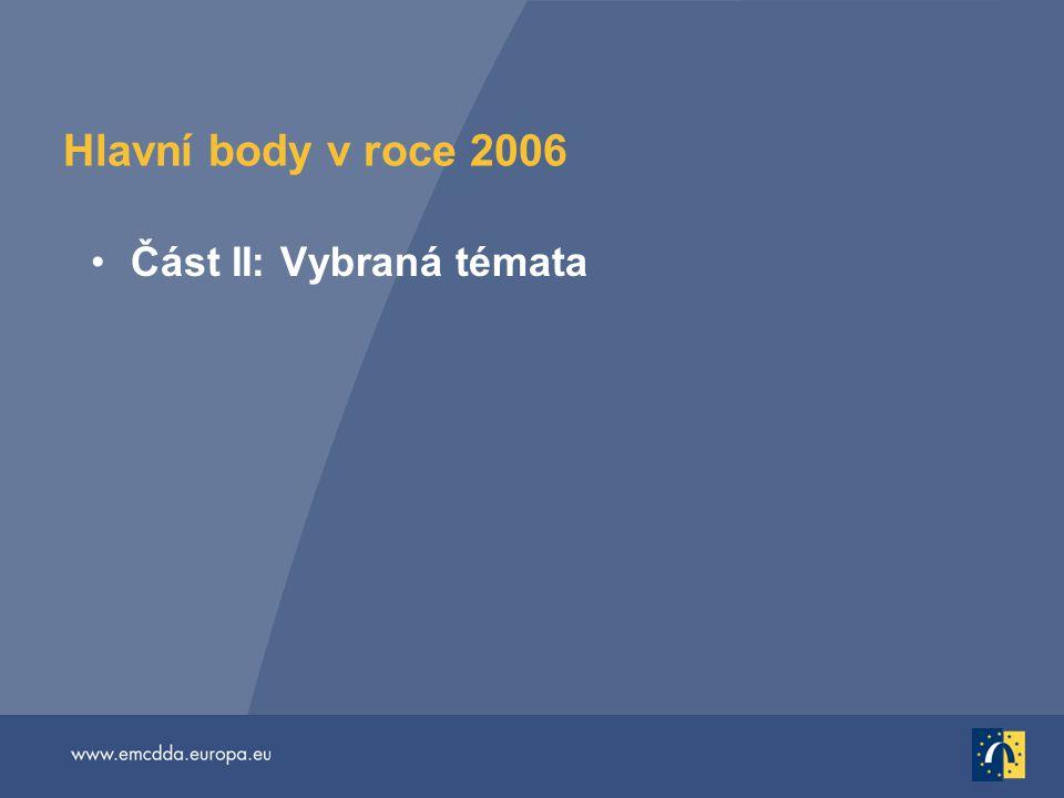 Hlavní body v roce 2006 Část II: Vybraná témata