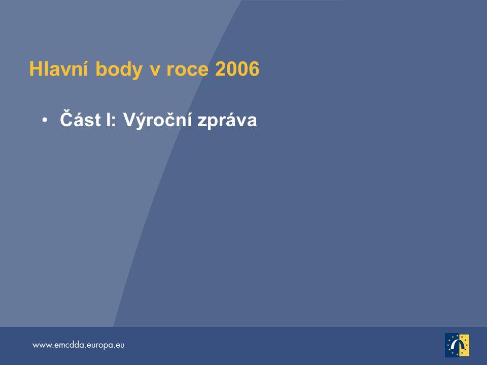 Hlavní body v roce 2006 Část I: Výroční zpráva