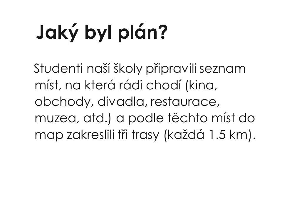Jaký byl plán.