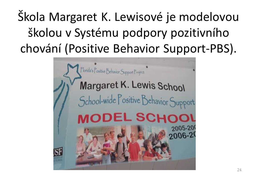Škola Margaret K. Lewisové je modelovou školou v Systému podpory pozitivního chování (Positive Behavior Support-PBS). 24